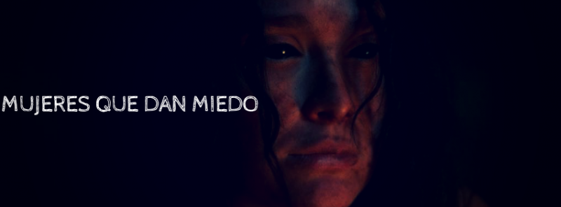 Final Girls Chile opina: Mujeres que dan miedo.
